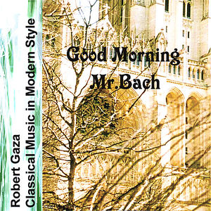 Good Morning Mr.Bach