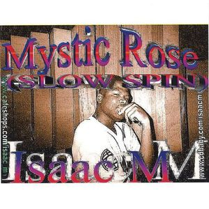 Mystic Rose Slow Spin