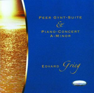 Peer Gynt-Suite & Piano-Concert A-Minor Edvard Grieg
