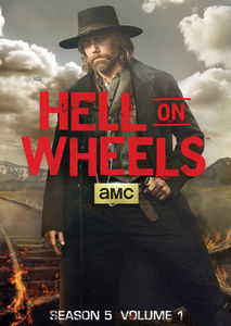 Hell On Wheels: Season 5 Volume 1