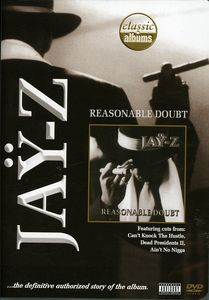 Classic Albums: Jay-Z: Reasonable Doubt