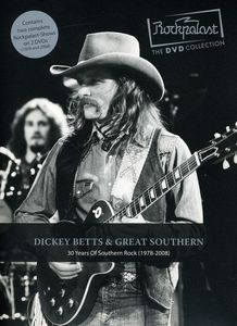 Dickey Betts & Great Southern: Rockpalast: 30 Years of Southern Rock
