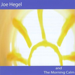 Joe Hegel & the Morning Calm