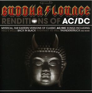 Buddha Lounge Renditions Of AC/ DC