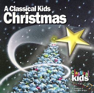 Classical Kids Christmas /  Various