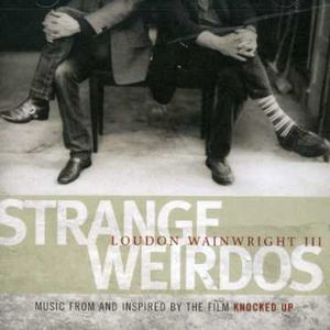 Strange Weirdos: Music From and Inspired By Knocked Up