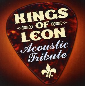 Kings of Leon Acoustic Tribute /  Various