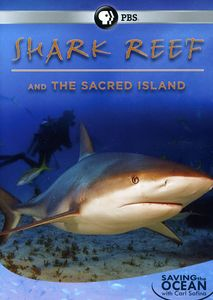 Saving The Ocean: Shark Reef and The Sacred Island