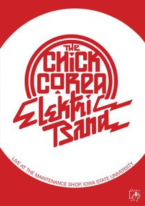 The Chick Corea Elektric Band: Live at the Maintenance Shop