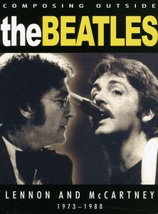 Beatles - Composing Outside The Beatles: Lennon and McCartney 1973-80
