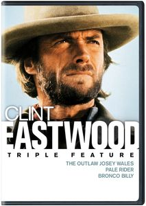 Clint Eastwood Triple Feature: The Outlaw Josey Wales /  Pale Rider /  Bronco Billy