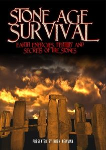 Stone Age Survival: Earth Energies, Fertility and Secrets Of The Stones