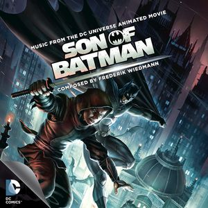 Son of Batman: Music From The DC Universe Animated Movie