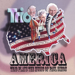 America: Trio Plays the Music of Paul Simon
