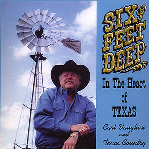 Vaughan, Carl : Six Feet Deep in the Heart of Texas