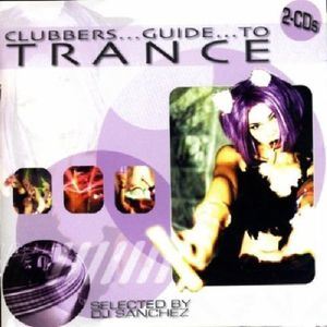 Clubbers Guide to Trance /  Various