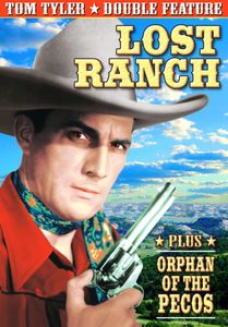 Tom Tyler Double Feature: Orphans Of The Pecos [1938]/ Lost Ranch [1937