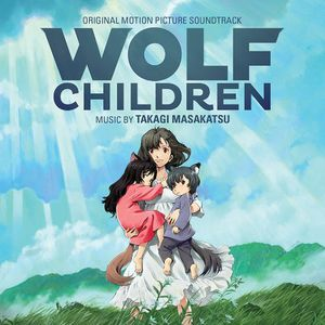 Wolf Children (Score) (Original Soundtrack)