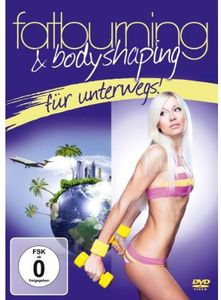 Fatburning & Bodyshaping Fur Unterwegs