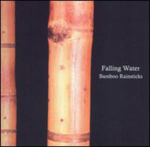 Falling Water /  Bamboo Rainsticks