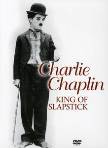 Charlie Chaplin-King of Slapstick