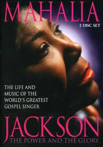 Mahalia Jackson: Power & the Glory