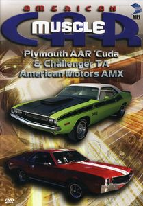 American Musclecar: Plymouth AAR Cuda and Dodge Challenger-American Motors AMX [Documentary] [Tv Show]