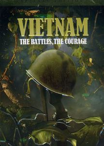Vietnam: The Battles & the Courage