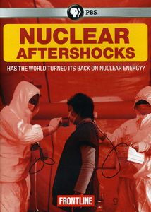 Frontline: Nuclear Aftershocks