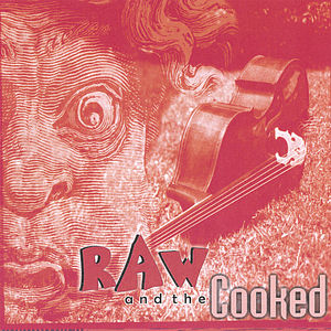 Raw & the Cooked