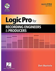 Logic Pro for Recording Engineers and Producers