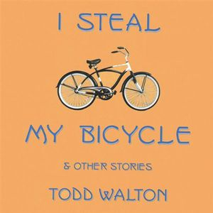 I Steal My Bicycle & Other Stories