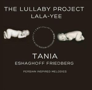 Lullaby Project Lala-Yee: Persian Inspired Melodie