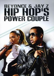 Hip Hop's Power Couple: Jay-Z & Beyonce
