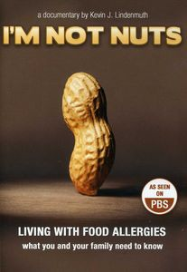 I'm Not Nuts: Living with Food Allergies