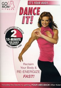Go Mom Fitness: Dance It