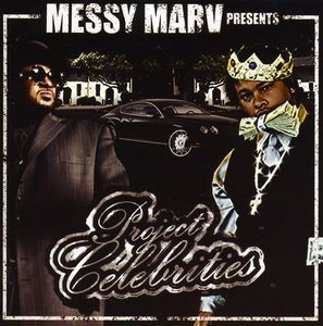 Messy Marv Presents Project Celebrities