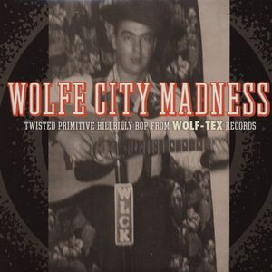 Wolfe City Madness /  Various