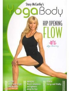 Yoga Body: Hip Opening Flow with Stacy McCarthy