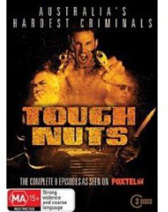 Tough Nuts: Australia's Hardest Criminals