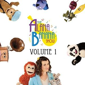 The Alana Banana Show, Vol. 1