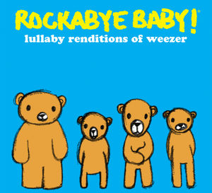 Rockabye Baby: Lullaby Renditions of Weezer
