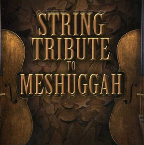 String Tribute to Meshuggah /  Various