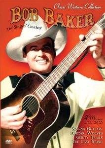 Classic Westerns Collection: Bob Baker: The Singing Cowboy