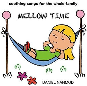 Mellow Time: Soothing Songs for Whole Family
