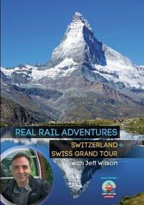 Real Rail Adventures: Switzerland/ Real Rail Adventures: Swiss GrandTour