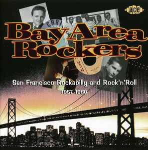 Bay Area Rockers 1957-1960 /  Various [Import]