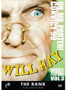 Will Hay, Vol. 3: Oh, Mr. Porter! and Convict 99
