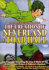 JM Barrie & Kenneth Grahame: Creation of Neverland