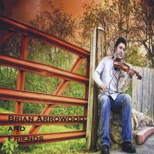 Brian Arrowood and Friends